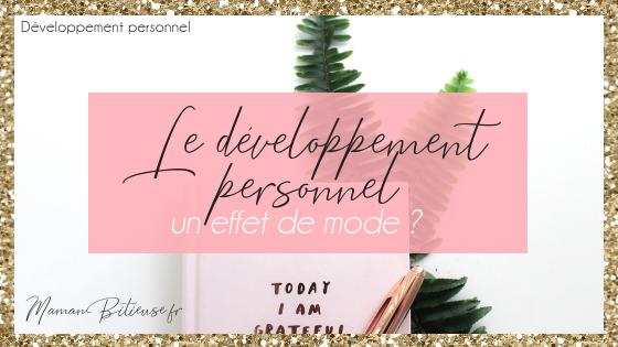 Le développement personnel, un effet de mode ?